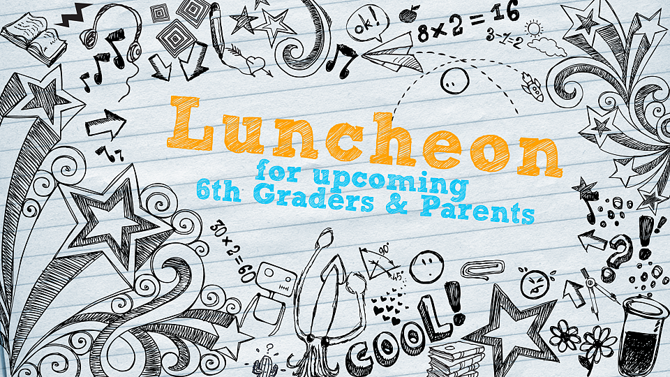 /images/r/upcoming-6th-graders-luncheon/c960x540g0-0-2800-1575/thumb.jpg
